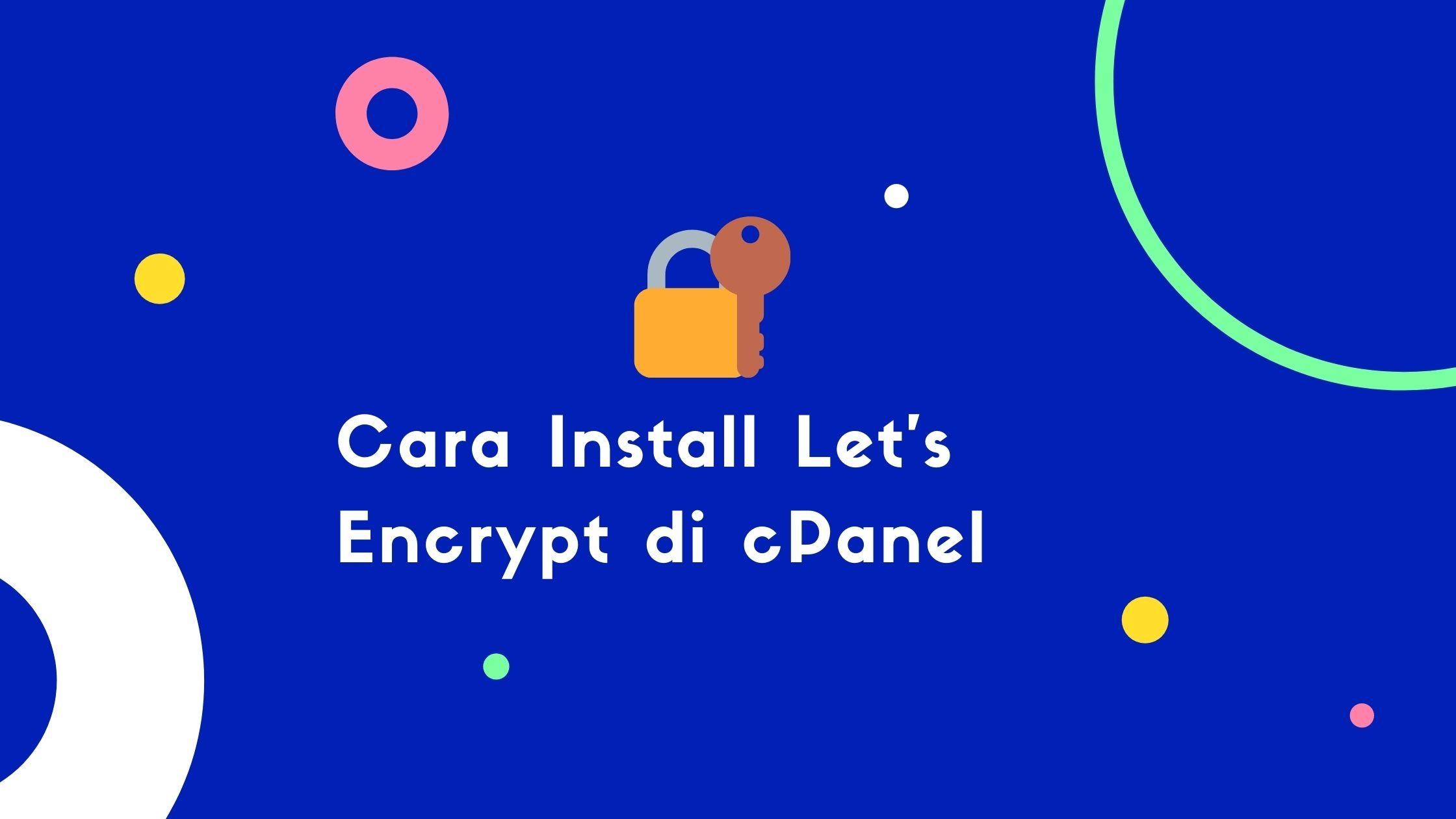 Cara Install Let's Encrypt di cPanel dengan Mudah