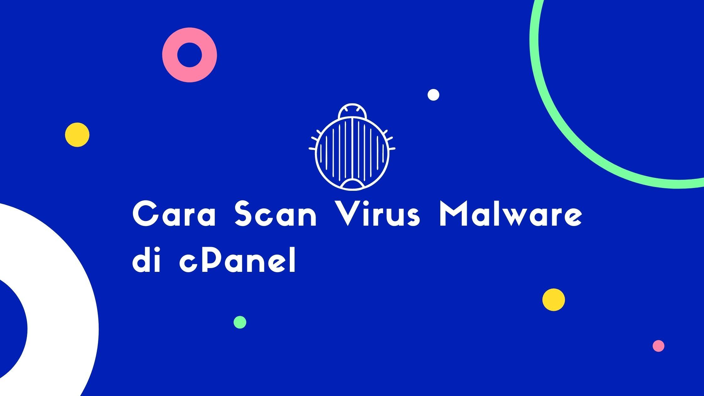 Bagaimana Cara Scan Virus Malware di Akun cPanel?