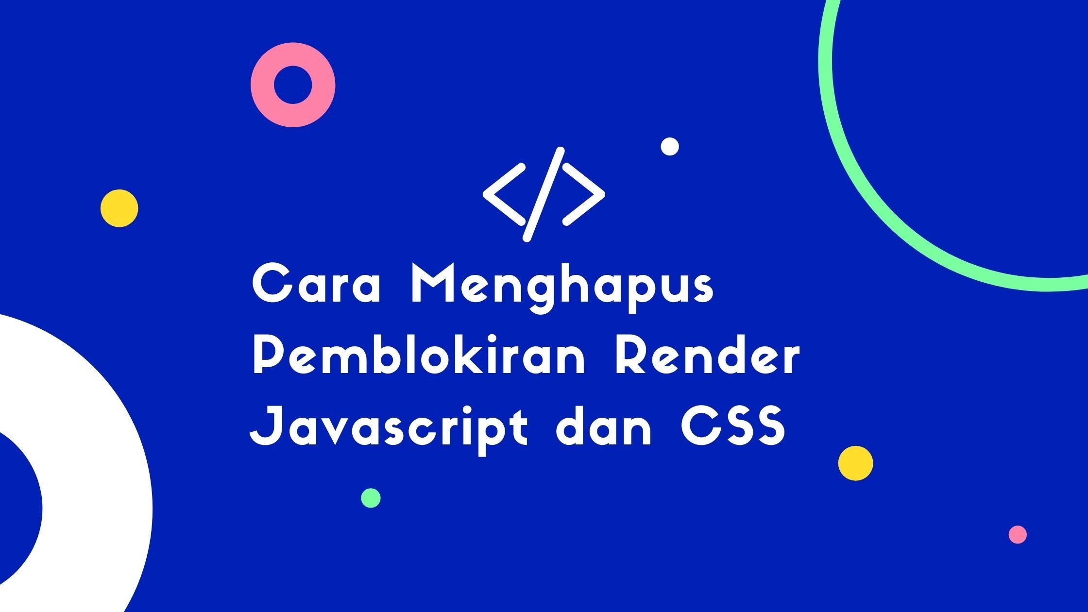 Cara Menghapus Pemblokiran Render Javascript dan CSS di WordPress