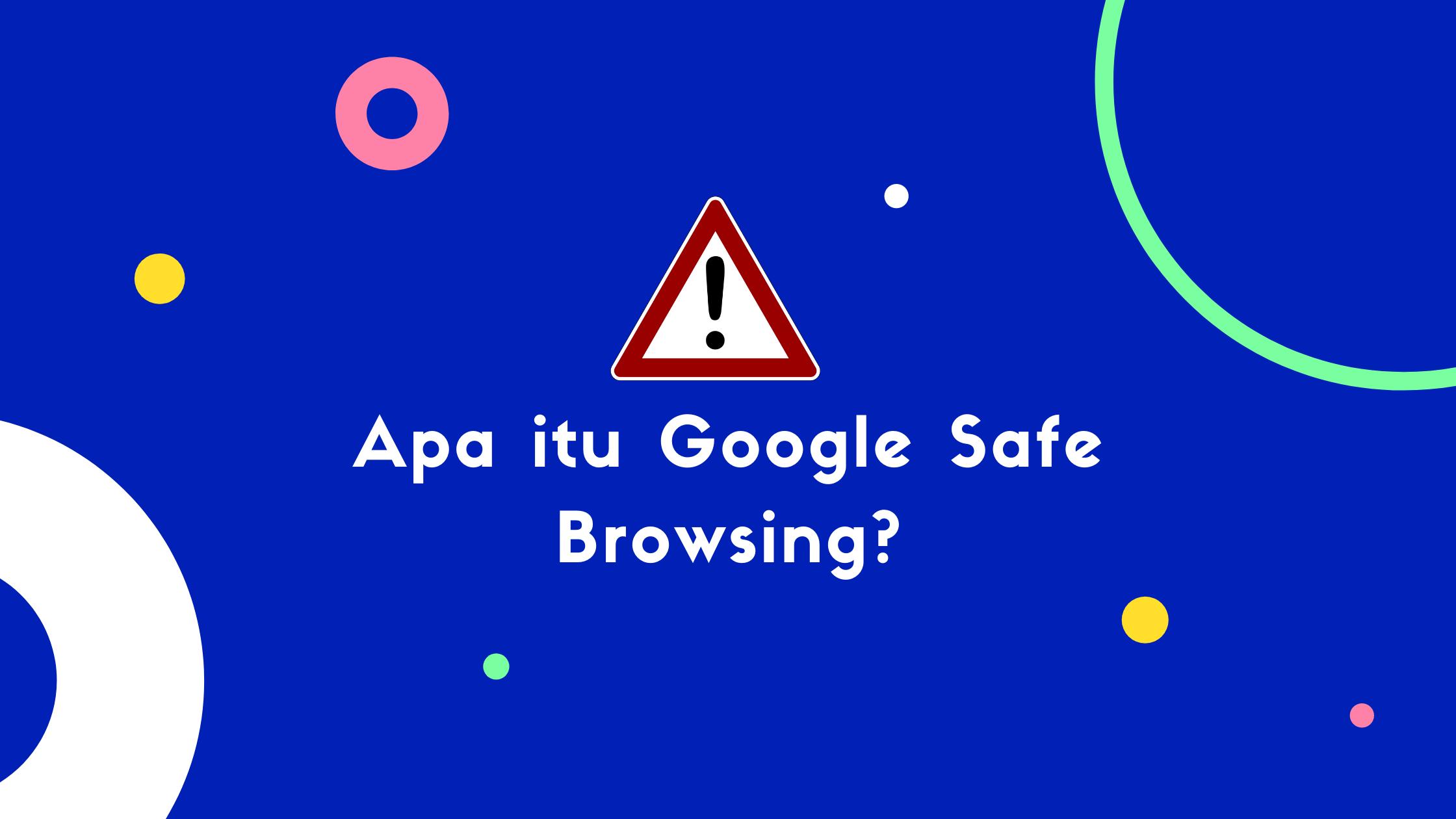 Apa itu Google Safe Browsing dan apa yang harus dilakukan jika Anda diblokir