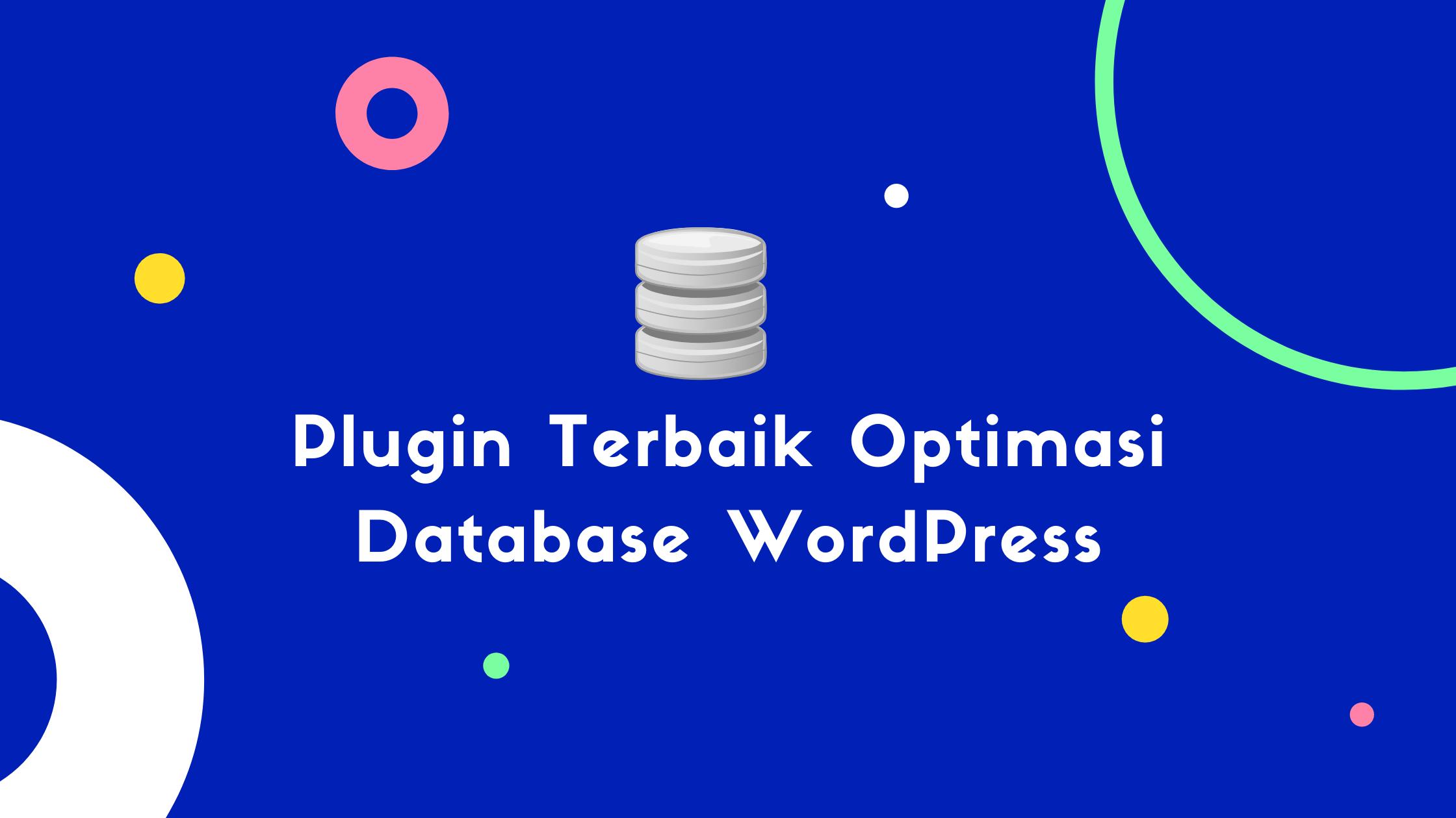 5 Plugin Terbaik Optimasi Database WordPress